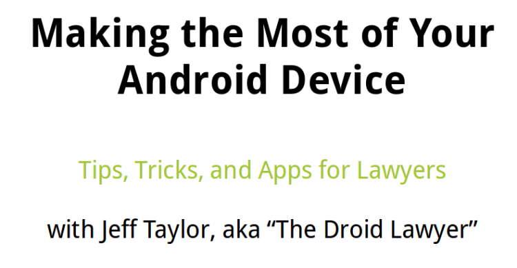 Making the Most of Your Android Device