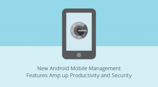 Google Apps Offers Stronger Options for Mobile Device Management