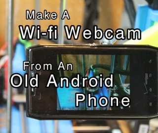 DIY WiFi Webcam from an Old Android Phone